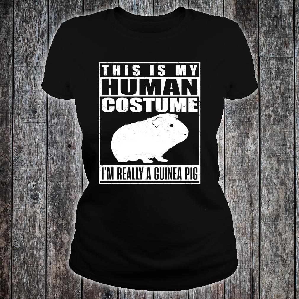 This Is My Human Costume I'm A Guinea Pig Shirt ladies tee