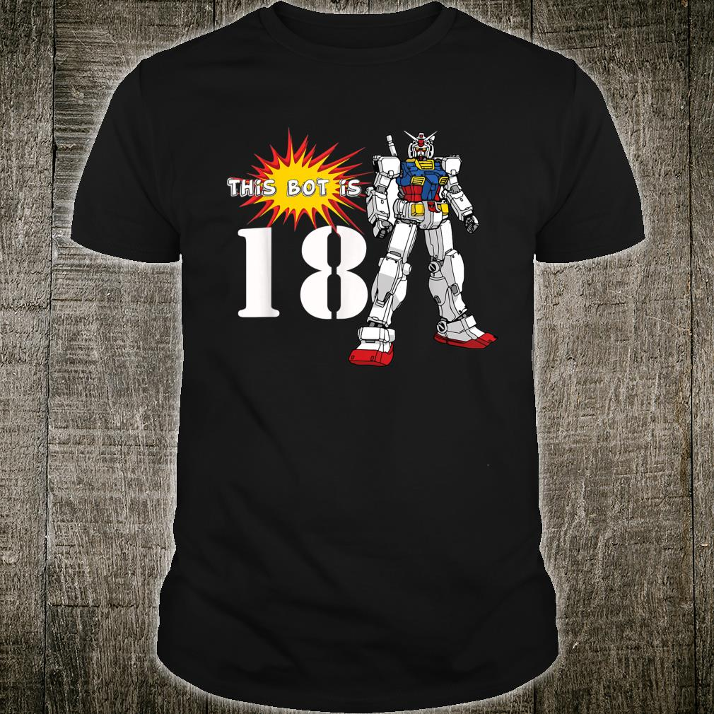 This bot is 18th Birthday Robot Shirt