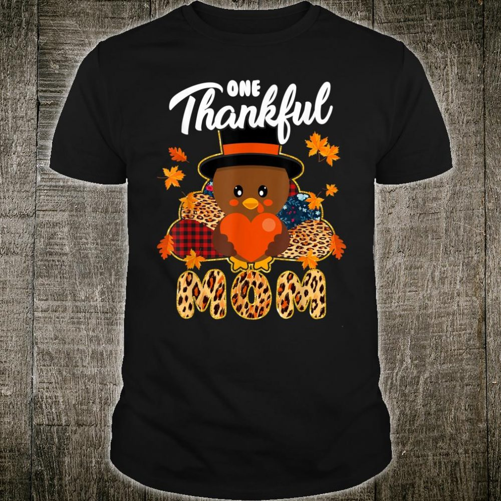 Turkey One Thankful Grandma Mom Thanksgiving Fall Shirt