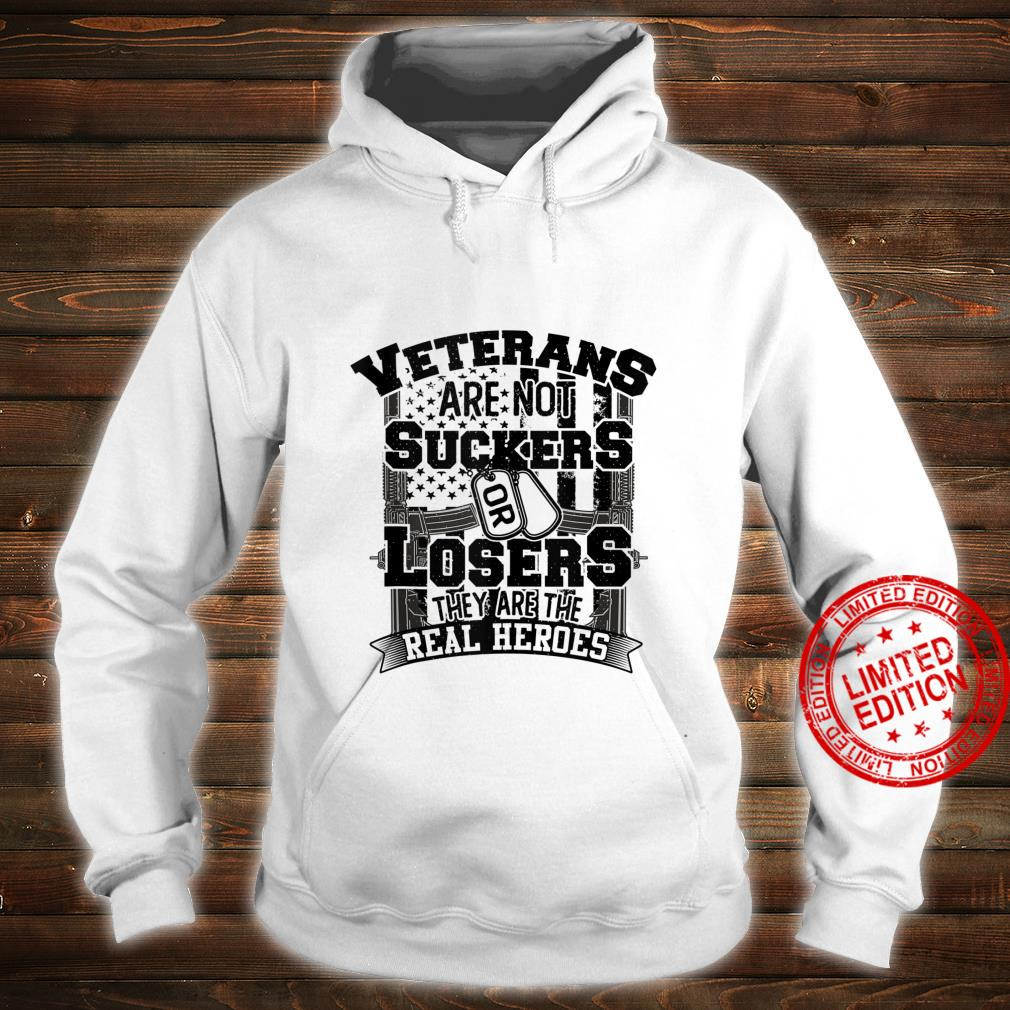 Veterans Are Not Suckers Or Losers They are the real Heroes Shirt hoodie