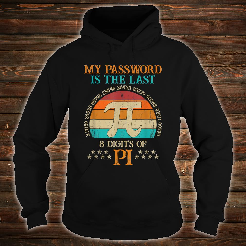 Vintage Pi Day My Password Is The Last 8 Digits Of Pi Shirt hoodie