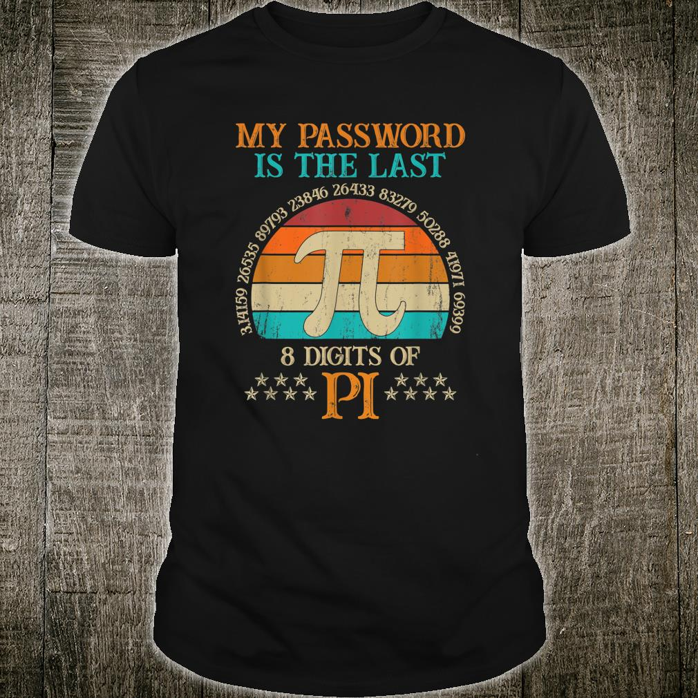 Vintage Pi Day My Password Is The Last 8 Digits Of Pi Shirt