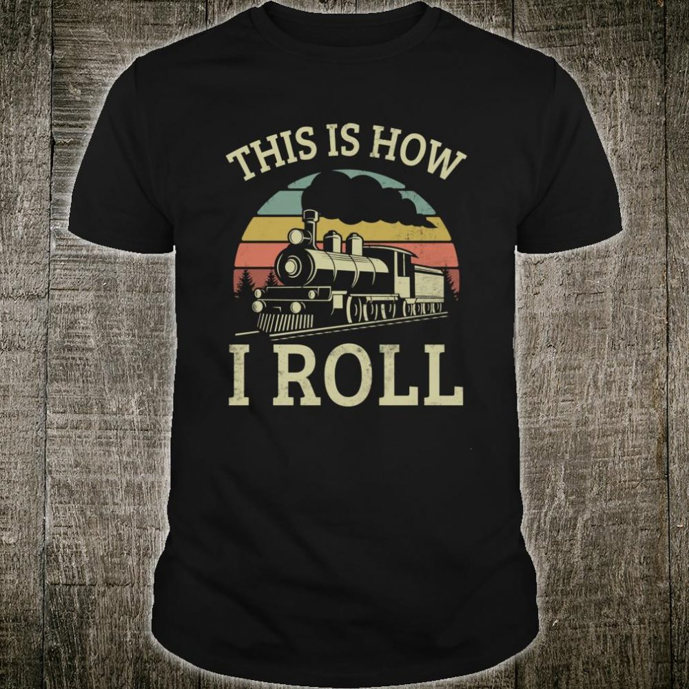 Vintage Style This Is How I Roll Retro Train Driver 80s Shirt